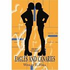 Eagles and Canaries: Short Stories by Wesley E Hall (Paperback / softback, 2002)