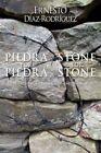 Piedra Por Piedra / Stone for Stone by Ernesto Diaz-Rodriguez, Ernesto Diaz (Paperback / softback, 2008)