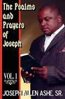 The Psalm and Prayers Of Joseph, Vol. #1 by Sr Joseph Allen Ashe (Paperback, 2008)
