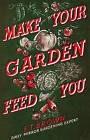 Make Your Garden Feed You by E. T. Brown (Hardback, 2009)
