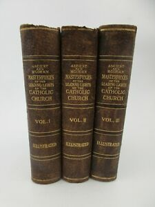 1906 3 Volumes-Ancient & Modern Masterpieces Leading Lights of Catholic Church