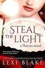 Steal the Light: Thieves by Lexi Blake (Paperback / softback, 2013)