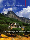 The Golden Step: A Walk Through the Heart of Crete by Christopher Somerville (Hardback, 2007)