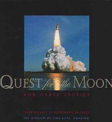 Quest for the Moon and Other Stories : Three Decades of Astronauts in Space