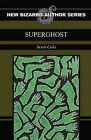 Superghost by Scott Cole (Paperback / softback, 2014)
