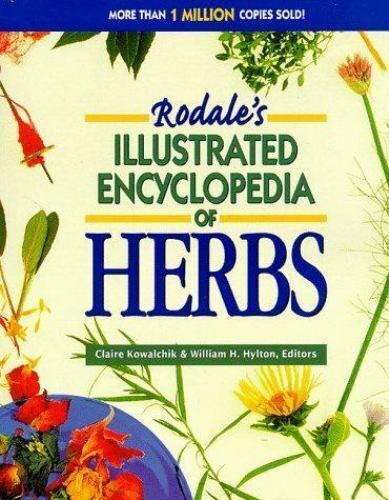 Rodale's Illustrated Encyclopedia of Herbs by Kowalchik, Claire