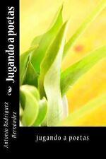 Jugando a Poetas by Antonio Hernández (2014, Paperback)