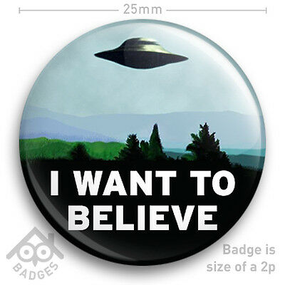 X Files 25mm//1inch button badge Mulder Scully I Want To Believe
