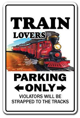 TRAIN LOVERS Parking Sign gag novelty gift funny model railroad rr hobby