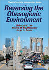 Reversing the Obesogenic Environment by Kristen M. McAlexander, Rebecca E. Lee, Jorge Banda (Paperback, 2011)