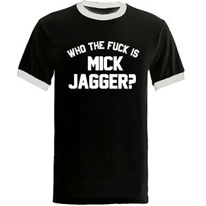 WHO-THE-F-K-IS-MICK-JAGGER-RINGER-T-SHIRT-FOL-as-worn-by-keith-stones