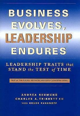(Very Good)-Business Evolves, Leadership Endures: Leadership Traits That Stand t