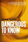 Dangerous to Know by Anne Buist (Paperback, 2016)