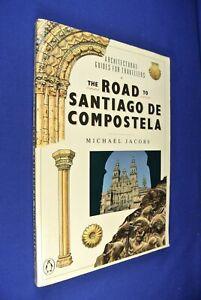 THE-ROAD-TO-SANTIAGO-DE-COMPOSTELA-Michael-Jacobs-ARCHITECTURE-TRAVEL-GUIDE