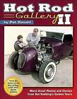 Hot Rod Gallery II: More Great Photos and Stories from Hot Rodding's Golden Years by Pat Ganahl (Hardback, 2016)