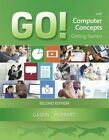 Go! with Computer Concepts Getting Started by Zackary Hubbard (Paperback, 2016)