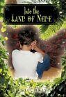 Into The Land of Nede J Gilchrist iUniverse Hardback 9781450254335