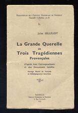 JULES BELLEUDI, GRANDE QUERELLE DE TROIS TRAGÉDIENNES PROVENÇALES