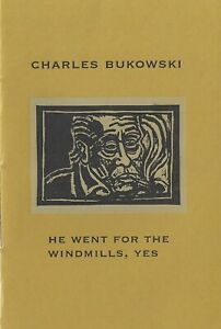 CHARLES-BUKOWSKI-034-HE-WENT-FOR-THE-WINDMILLS-YES-034-LIMITED-EDITION-CHAPBOOK-2017