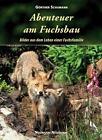 Abenteuer am Fuchsbau von Günther Schumann (2010, Gebundene Ausgabe)