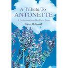 a Tribute to Antonette Olofson McDonald iUniverse Hardback 9780595810819