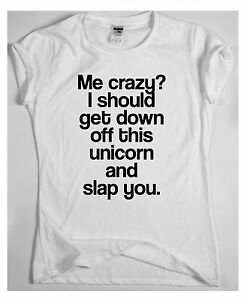 e5975147db Me Crazy? awesome funny unicorn t-shirt humour tee vine cool gift ...