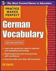 Practice Makes Perfect German Vocabulary by Ed Swick (Paperback, 2011)