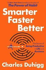 Smarter Faster Better: The Secrets of Being Productive in Life and Business, Duh