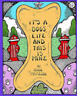 It's a Dog's Life and This Is Mine by Allen Matteson (Paperback / softback, 2008)