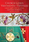 Church Linen, Vestments and Textiles: A Practical Guide to Their Use and Care by Margery Roberts (Paperback, 2015)