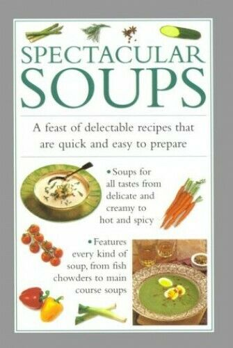 Spectacular Soups: A Feast of Delectable Recipe... by Ferguson, Valerie Hardback