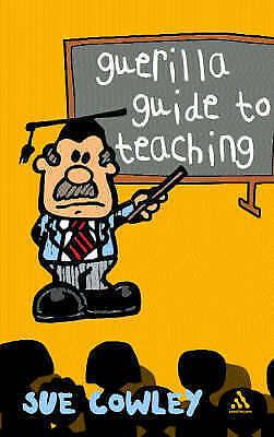 Guerilla Guide to Teaching, Cowley, Sue, New Book