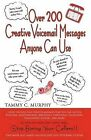 Over 200 Creative Voicemail Messages Anyone Can Use by Tammy Murphy (Paperback, 2009)