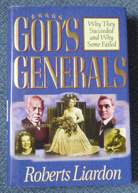 Gods Generals Volume 1: Why They Succeeded and Why Some Fail von Roberts Liardon