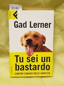 Tu sei un bastardo di gad Lerner