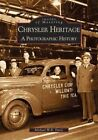 CHRYSLER Heritage a Photographic History 9780738507798 by Michael W. R. Davis