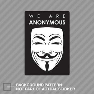 Details about We Are Anonymous Sticker Decal Vinyl hacker group internet