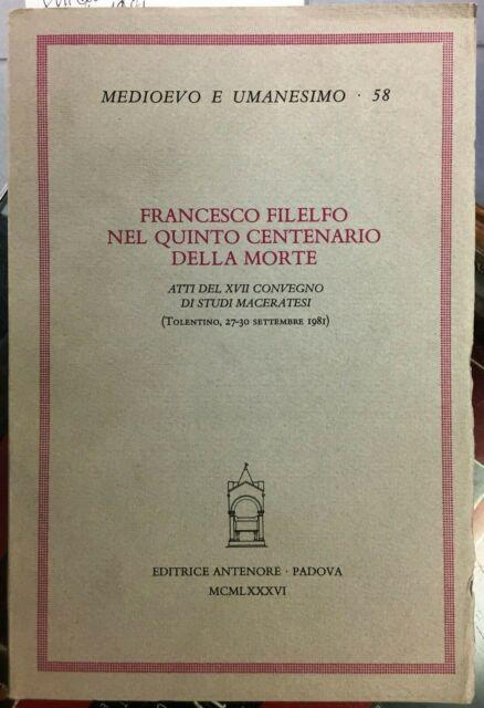 (Letteratura) FRANCESCO FILELFO NEL QUINTO CENTENARIO DELLA MORTE - Antenore