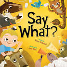 Say What? by Angela DiTerlizzi (Hardback, 2011)