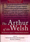 The Arthur of the Welsh: The Arthurian Legend in Mediaeval Welsh Literature by University of Wales Press (Hardback, 1995)