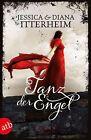 Tanz der Engel / Verliebt in einen Engel Bd.2 von Diana Itterheim und Jessica Itterheim (2013, Taschenbuch)