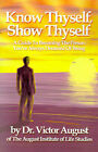 Know Thyself, Show Thyself: A Guide to Becoming the Person You've Always Dreamed of Being by Victor August (Paperback / softback, 2001)