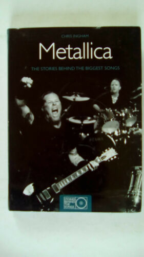 1 of 1 - Metallica: The Stories Behind the Biggest Songs by Chris Ingham Paperback, 2009