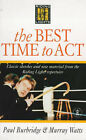 The Best Time to Act by Paul Burbridge, Murray Watts (Paperback, 1995)