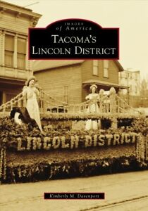 Tacoma-039-s-Lincoln-District-Paperback-by-Davenport-Kimberly-M-Brand-New-Fr