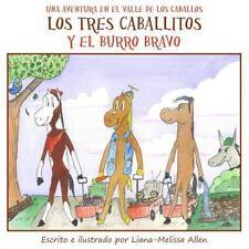 Una Aventura en el Valle de Los Caballos (Libro 1): Los Tres Caballitos y el...
