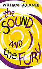 The Sound and the Fury by William Faulkner (Paperback, 2015)