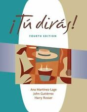 World Languages: ¡Tú Dirás! by Ana Martínez-Lage, John R. Gutiérrez and Harry...