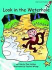 Look in the Waterhole: Fluency: Level 2 by Pam Holden (Paperback, 2004)