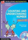 Counting and Understanding Number - Ages 9-10: 100% New Developing Mathematics by Steve Mills, Hilary Koll (Mixed media product, 2008)